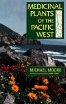 Medicinal Plants of the Pacific West - Michael Moore, Mimi Kamp