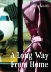 A Long Way from Home - Alice Walsh