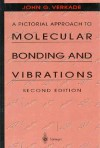 A Pictorial Approach to Molecular Bonding and Vibrations - John G. Verkade, G. Miller