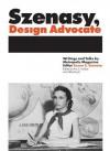 Szenasy, Design Advocate: Writings and Talks by Metropolis Magazine Editor Susan S. Szenasy - Susan Szenasy, Akiko Busch, Ann Hudner, John Hockenberry