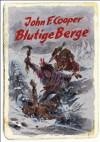 Blutige Berge (Western): Historische Abenteuer-Erzählung (German Edition) - John F. Cooper