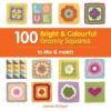 100 Bright & Colourful Granny Squares to Mix & Match. Leonie Morgan - Leonie Morgan