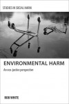 Environmental Harm: An Eco-justice Perspective - Rob White