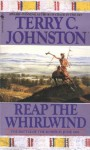 Reap the Whirlwind: The Plainsmen - Terry C. Johnston