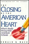 The Closing of the American Heart: What's Really Wrong with America's Schools - Ronald H. Nash
