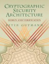 Cryptographic Security Architecture: Design and Verification - Peter Gutmann