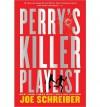 By Joe Schreiber Perry's Killer Playlist [Paperback] - Joe Schreiber