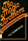 The Magic Brothers: Carl & Alexander Herrmann - I.G. Edmonds