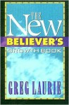 The New Believer's Growth Book - Greg Laurie