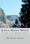 Love Goes West: Second in the Hartley Series - Hermione Steele
