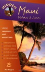 Hidden Maui 4 Ed: Including Lahaina, Kaanapali, Haleakala and the Hana Highway - Ray Riegert