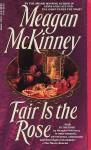 Fair is the Rose - Meagan McKinney