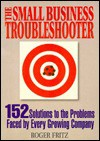 The Small Business Troubleshooter - Roger Fritz