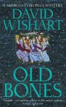Old Bones (A Marcus Corvinus Mystery) - David Wishart