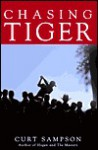 Chasing Tiger - Curt Sampson