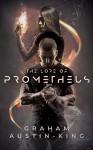 The Lore of Prometheus - Graham Austin-King