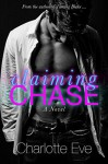 Claiming Chase (A Stepbrother Romance) - Charlotte Eve