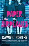 Paper Airplanes - Dawn O'Porter