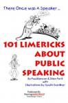 101 Limericks About Public Speaking - Glen Ford, Paul Benson, Aputik Gardiner