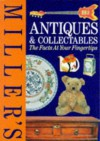 Miller's Antiques and Collectables: The Facts at Your Fingertips - Judith H. Miller, Martin Miller
