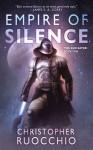 Empire of Silence - Christopher Ruocchio