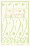 Living Things: Collected Poems - Anne Porter, David Shapiro