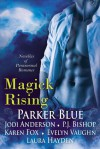 Magick Rising - Parker Blue, Jodi Anderson, P.J. Bishop, Karen Fox, Evelyn Vaughn, Laura Hayden