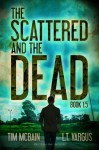 The Scattered and the Dead (Book 1.5) - Tim McBain, L.T. Vargus