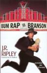 Bum Rap in Branson: A Tony Kozol Mystery, Featuring Jim Stafford - J.R. Ripley
