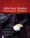 The American System of Criminal Justice - George F. Cole, Christopher E. Smith, Christina DeJong