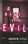 A Name for Evil - Andrew Lytle, Thomas M. Carlson
