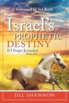 Israel's Prophetic Destiny: If I Forget Jerusalem (Psalm 137) - Jill Shannon, Sid Roth