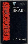 Philosophy and the Brain - J.Z. Young