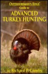 Advanced Turkey Hunting - Richard P. Combs