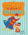 By Deb PiluttiTen Rules of Being a Superhero (Christy Ottaviano Books)[Hardcover] - Deb Pilutti