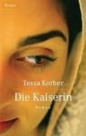 Die Kaiserin. - Tessa Korber