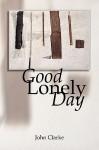 Good Lonely Day - John Clarke