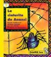 La Cinturita de Anansi: Cuento Tradicional Africano - Len Cabral, Alma Flor Ada, David Diaz