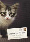 A Letter to My Cat: Notes to Our Best Friends - Lisa Erspamer