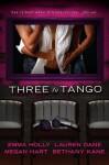 Three to Tango - Emma Holly, Lauren Dane, Megan Hart, Bethany Kane