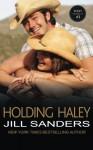 Holding Haley (The West Series) (Volume 3) - Jill Sanders