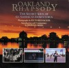 Oakland Rhapsody: The Secret Soul of an American Downtown - Richard Nagler