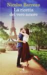 La ricetta del vero amore - Nicolas Barreau, M. Pesetti