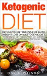 Ketogenic Diet: Ketogenic Diet Recipes For Rapid Weight Loss On A Ketogenic Diet. The Ketogenic Diet For Beginners No1 Guide To Successfully Transitioning ... Ketogenic Diet Mistakes, Low Carb Diet) - David Wilson