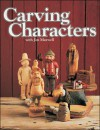 Carving Characters With Jim Maxwell: Twelve Designs - Jim Maxwell, Margie Maxwell