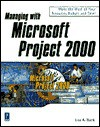 Managing with Microsoft Project 2000 [With CDROM] - Lisa Bucki