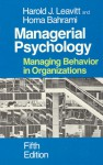 Managerial Psychology: Managing Behavior in Organizations - Harold J. Leavitt, Leavitt, Harold J. Leavitt, Harold J., Homa Bahrami