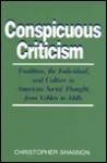 Conspicuous Criticism: Tradition, the Individual, and Culture in American Social Thought, from Veblen to Mills - Christopher Shannon