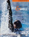 Fit & Well Alternate Edition: Core Concepts and Labs in Physical Fitness and Wellness - Thomas D. Fahey, Paul M. Insel, Walton T. Roth