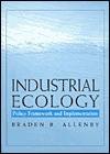 Industrial Ecology: Policy Framework & Implementation - Braden R. Allenby
